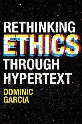 Rethinking Ethics Through Hypertext -