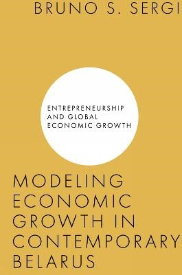 Modeling Economic Growth in Contemporary Belarus -