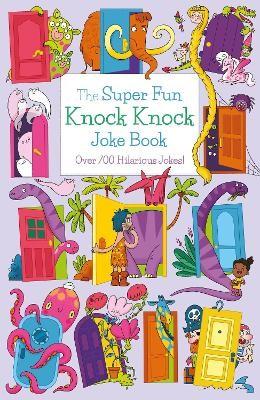The Super Fun Knock Knock Joke Book -