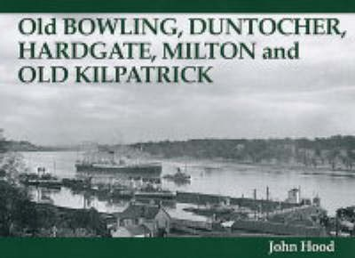Old Bowling, Duntocher, Hardgate, Milton and Old Kilpatrick -