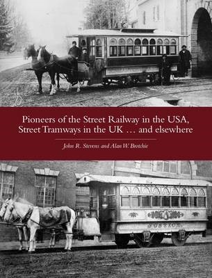 Pioneers of the Street Railway in the USA, Street Tramways in the UK...and Elsewehere - pr_224628