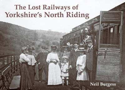 The Lost Railways of Yorkshire's North Riding - pr_32630