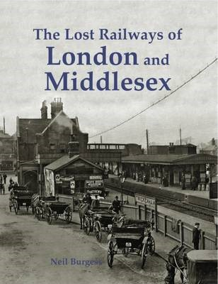 The Lost Railways of London and Middlesex - pr_211805