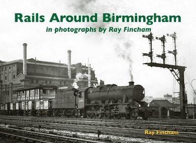 Rails Around Birmingham in photographs by Ray Fincham - pr_224852