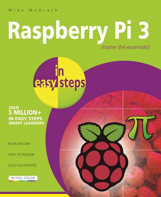 Raspberry Pi 3 in Easy Steps -