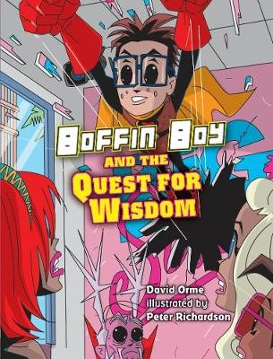 Boffin Boy and the Quest for Wisdom -