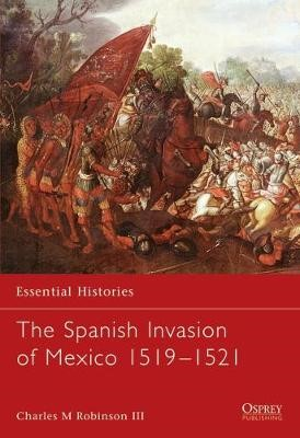 The Spanish Invasion of Mexico, 1519-1521 - pr_16686