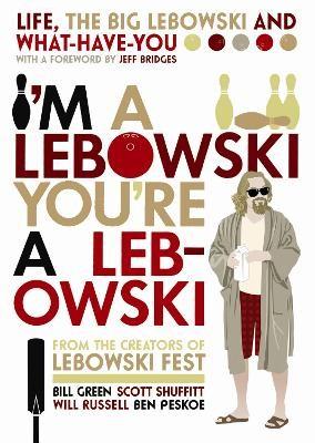 I'm A Lebowski, You're A Lebowski -