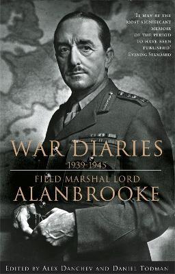 Alanbrooke War Diaries 1939-1945 -