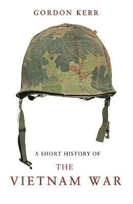A Short History Of The Vietnam War -