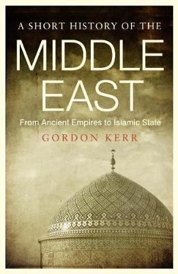 A Short History of the Middle East -