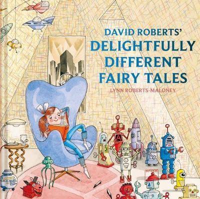 David Roberts' Delightfully Different Fairytales -