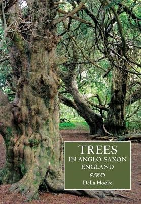 Trees in Anglo-Saxon England - Literature, Lore and Landscape - pr_276881