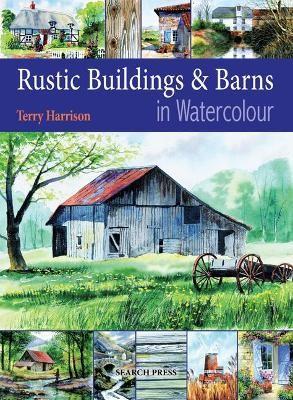 Rustic Buildings and Barns in Watercolour -