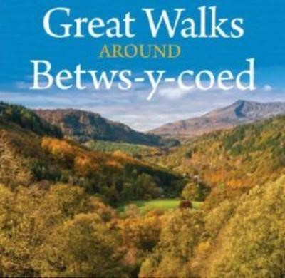 Compact Wales: Great Walks Around Betws-y-Coed - pr_1749991