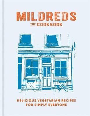 Mildreds: The Vegetarian Cookbook -