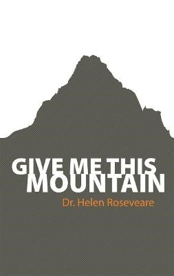 Give me this Mountain -