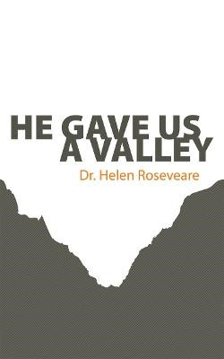He Gave Us a Valley -