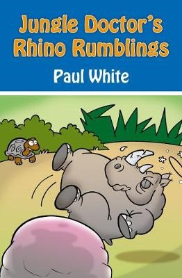 Jungle Doctor's Rhino Rumblings -