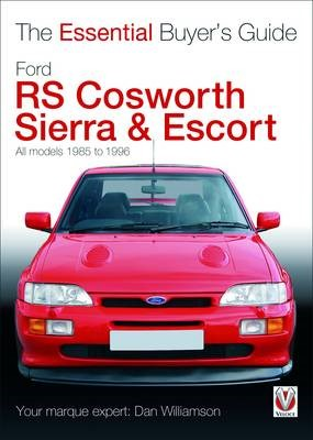 The Essential Buyers Guide Ford Rs Cosworth Sierra & Escort -
