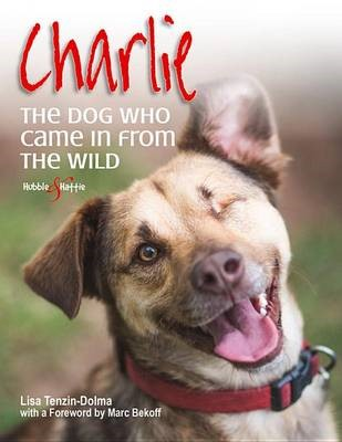 Charlie: the Dog Who Came in from the Wild -