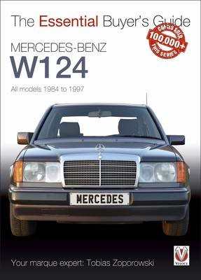 The Essential Buyers Guide Mercedes-Benz W124 All Models 1984 - 1997 - pr_288654
