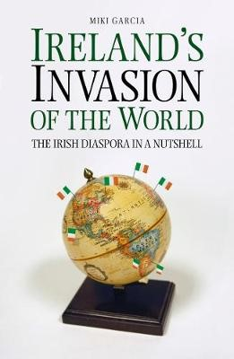 Ireland's Invasion of the World -
