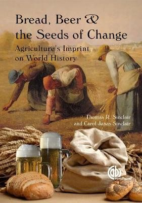Bread, Beer and the Seeds of Change -