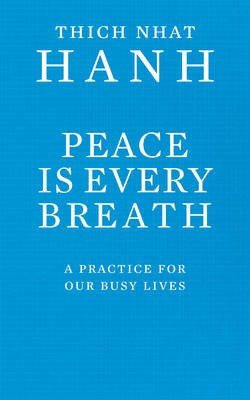 Peace Is Every Breath -