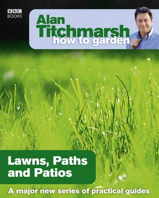 Alan Titchmarsh How to Garden: Lawns Paths and Patios -