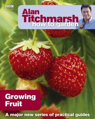 Alan Titchmarsh How to Garden: Growing Fruit - pr_163104