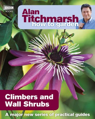 Alan Titchmarsh How to Garden: Climbers and Wall Shrubs - pr_81566