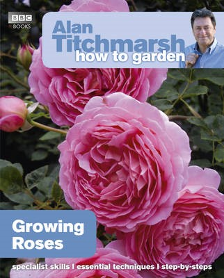 Alan Titchmarsh How to Garden: Growing Roses - pr_81559