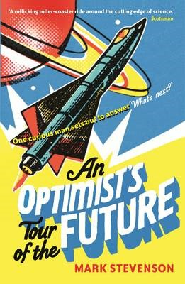 An Optimist's Tour of the Future -