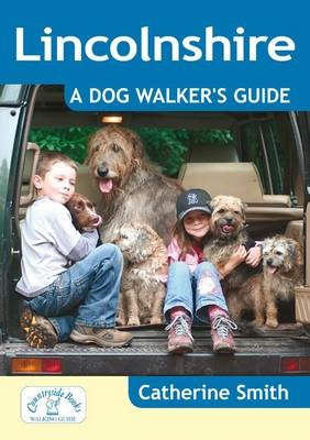 Lincolnshire: A Dog Walker's Guide -
