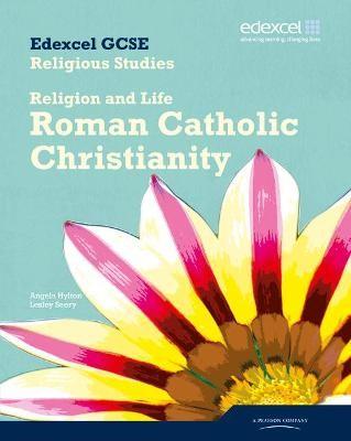 Edexcel GCSE Religious Studies Unit 3A: Religion & Life - Catholic Christianity Student Bk - pr_17619
