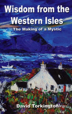 Wisdom from the Western Isles - The Making of a Mystic -