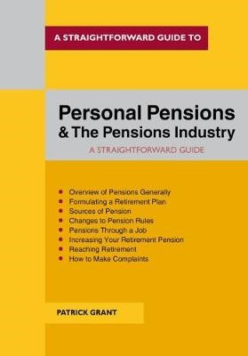 A Straightforward Guide To Personal Pensions And The Pensions Industry -