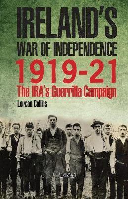 Ireland's War of Independence 1919-21 -