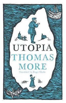 Utopia: New Translation and Annotated Edition -