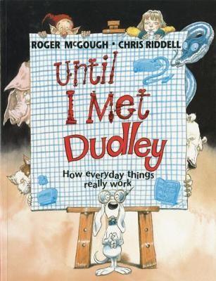 Until I Met Dudley -