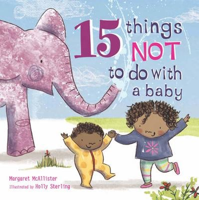 15 Things Not to Do with a Baby -