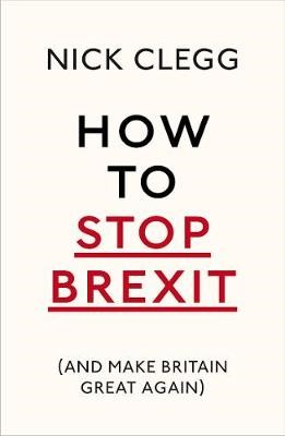How To Stop Brexit (And Make Britain Great Again) -