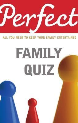 Perfect Family Quiz -