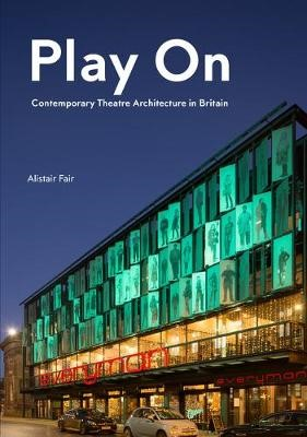 Play On: Contemporary Theatre Architecture in Britain - pr_284812