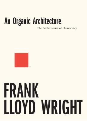 An Organic Architecture: The Architecture of Democracy - pr_1704930