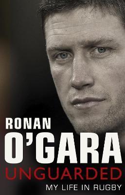 Ronan O'Gara: Unguarded -