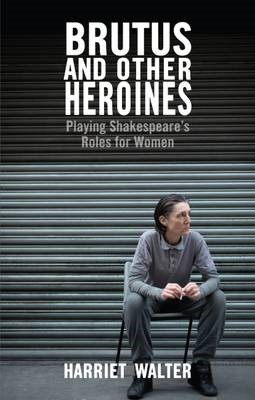 Brutus and Other Heroines -