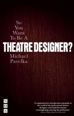 So You Want To Be A Theatre Designer -