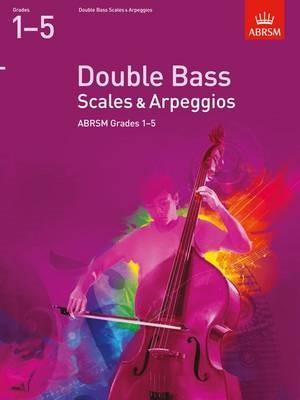Double Bass Scales & Arpeggios, ABRSM Grades 1-5 -